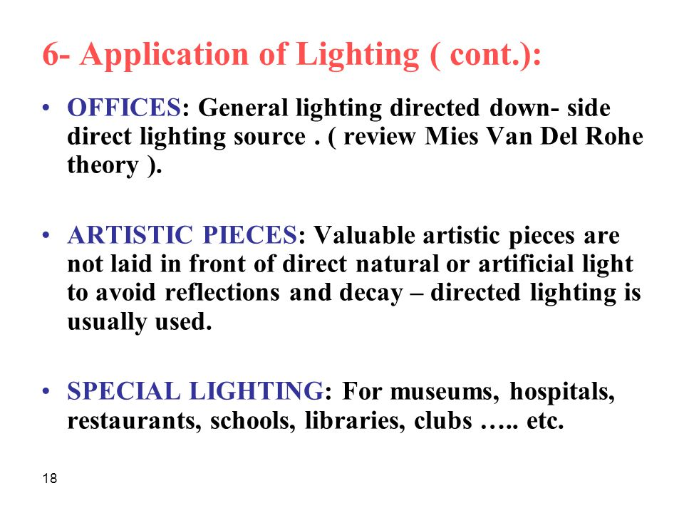 18 6- Application of Lighting ( cont.): OFFICES: General lighting directed down- side direct lighting source.