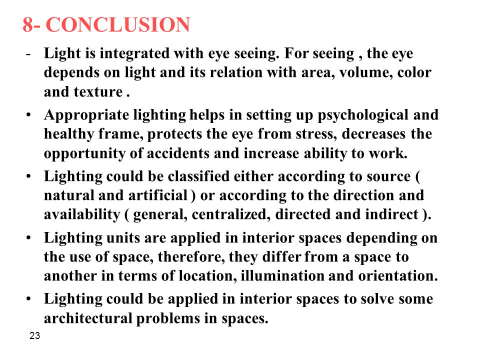 23 8- CONCLUSION -Light is integrated with eye seeing.