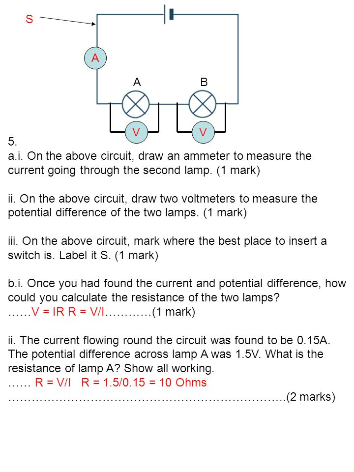 5. a.i. On the above circuit, draw an ammeter to measure the current going through the second lamp. (1 mark) ii. On the above circuit, draw two voltme