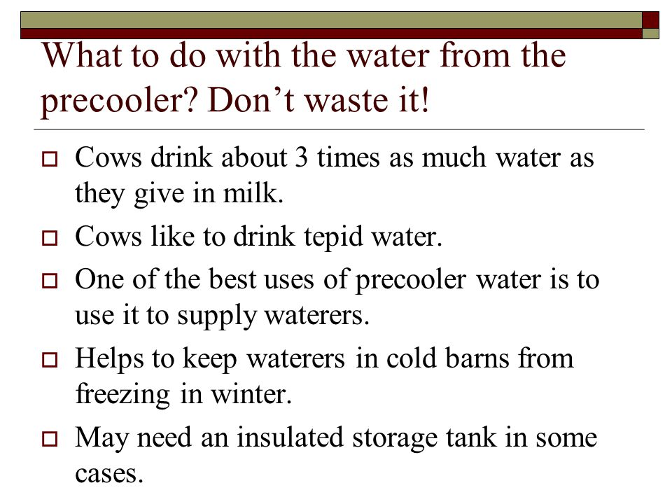 What to do with the water from the precooler. Dont waste it.