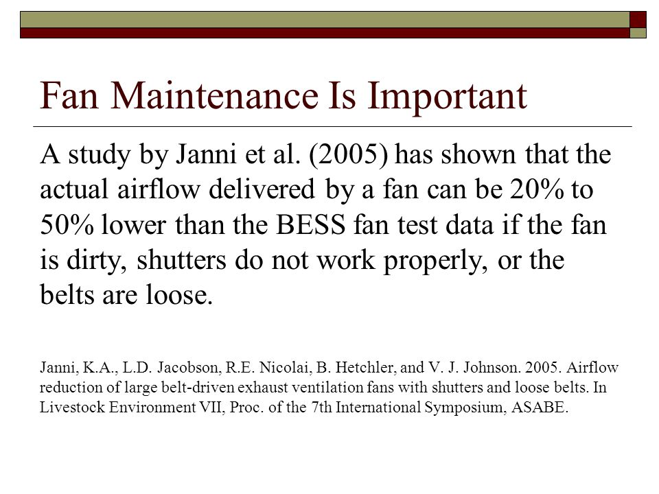 Fan Maintenance Is Important A study by Janni et al.