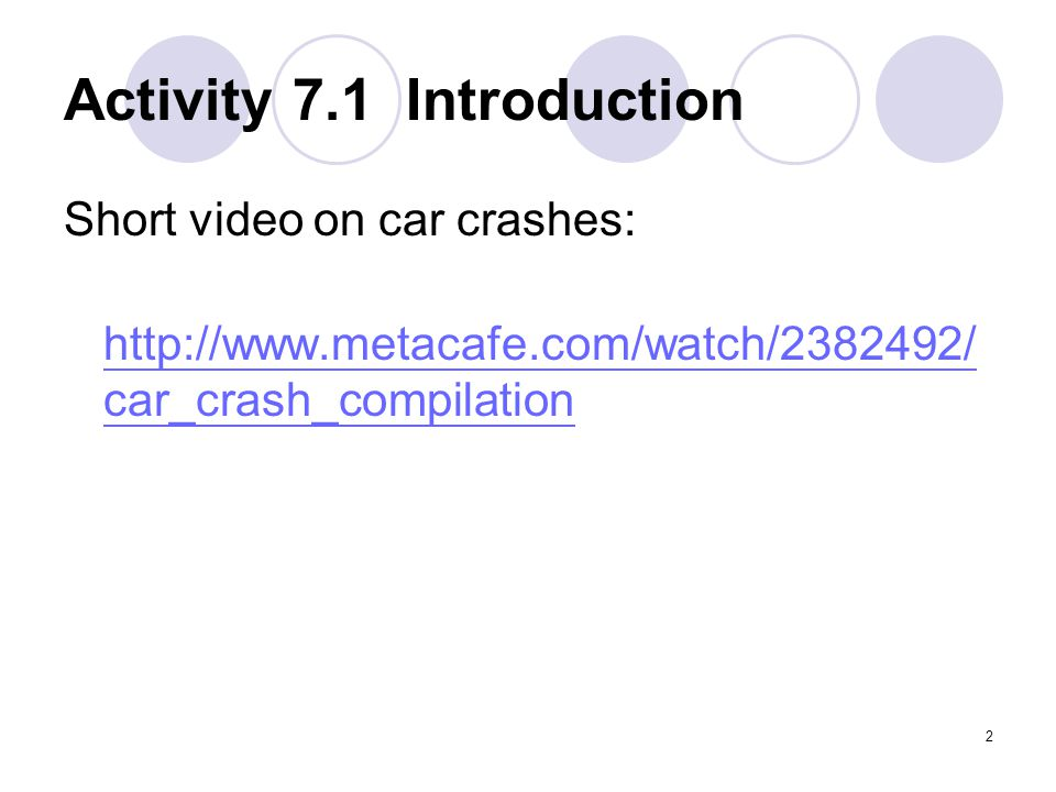 33 Activity 7.7 Accident Animation Nowadays, modern technology could develop computer generated animations that accurately represent the forensic testimonies and witness statements to help the understanding of car accidents or events.