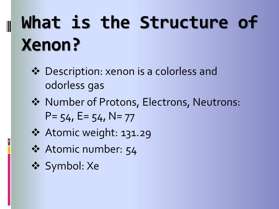 What is the Structure of Xenon.