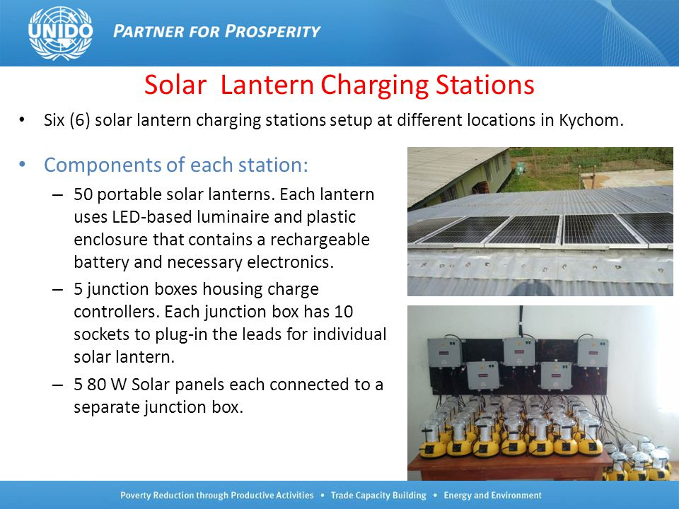 7 Components of each station: – 50 portable solar lanterns. Each lantern uses LED-based luminaire and plastic enclosure that contains a rechargeable b