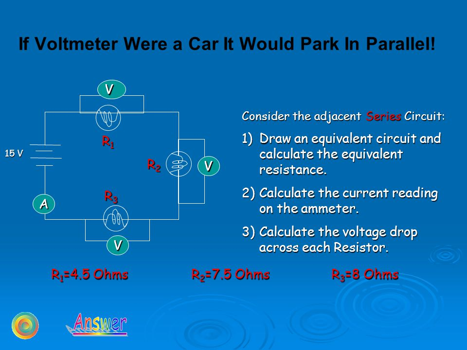 If Voltmeter Were a Car It Would Park In Parallel.