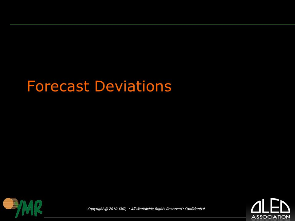 Copyright © 2010 YMR, · All Worldwide Rights Reserved · Confidential Forecast Deviations