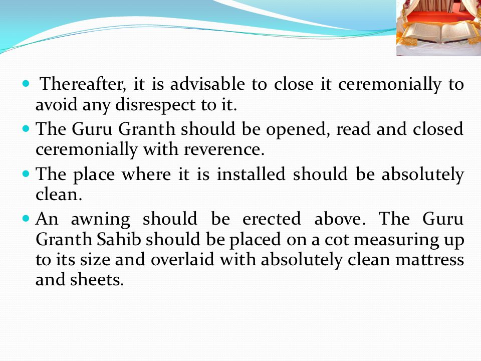 Thereafter, it is advisable to close it ceremonially to avoid any disrespect to it.