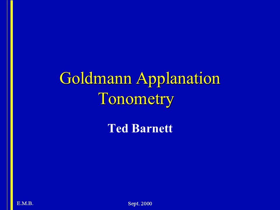 E.M.B. Sept. 2000 Goldmann Applanation Tonometry Ted Barnett