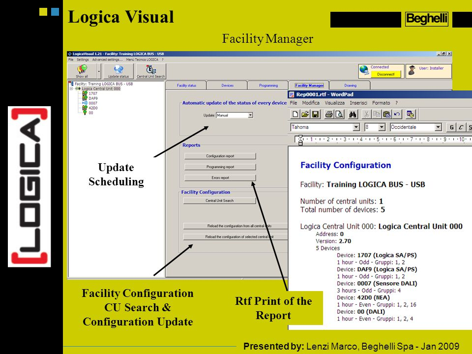 Logica Visual Facility Manager Update Scheduling Facility Configuration CU Search & Configuration Update Rtf Print of the Report Presented by: Lenzi Marco, Beghelli Spa - Jan 2009