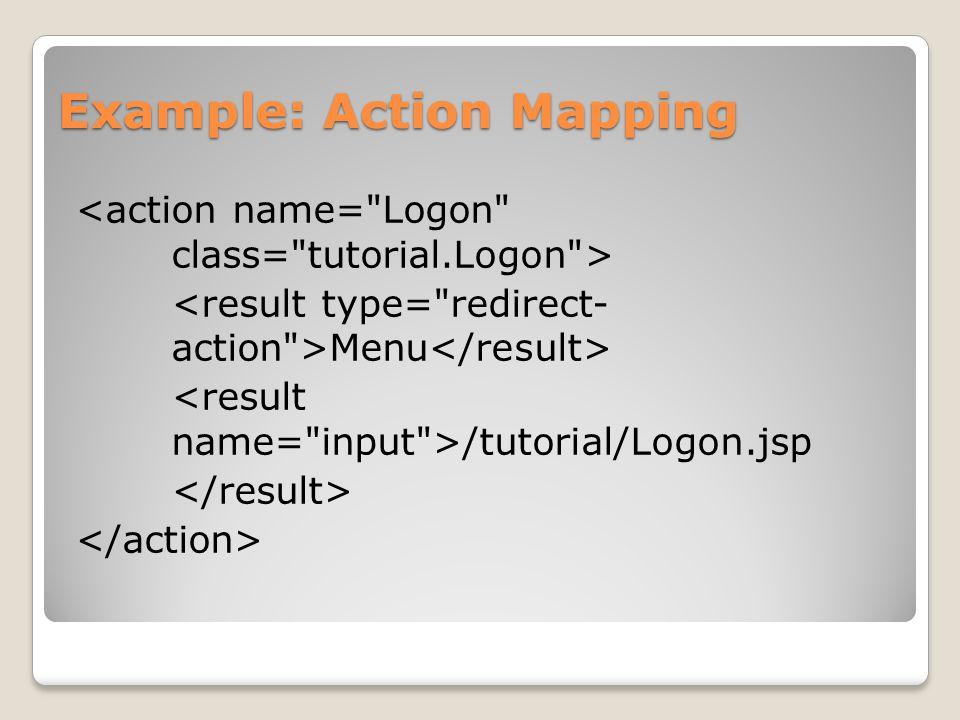 Example: Action Mapping Menu /tutorial/Logon.jsp