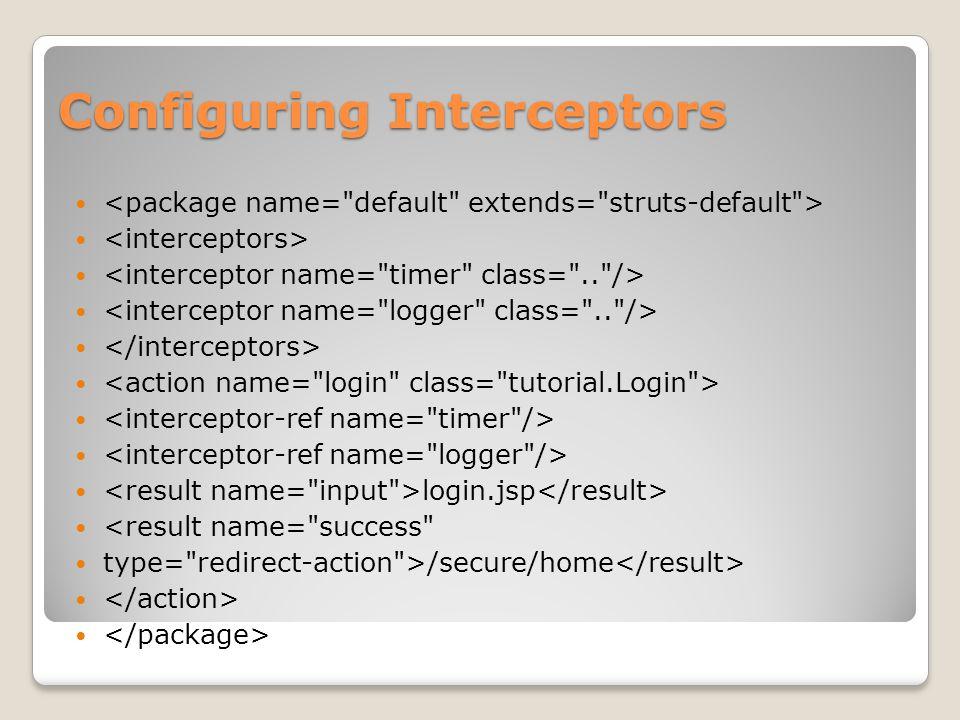 Configuring Interceptors login.jsp <result name=