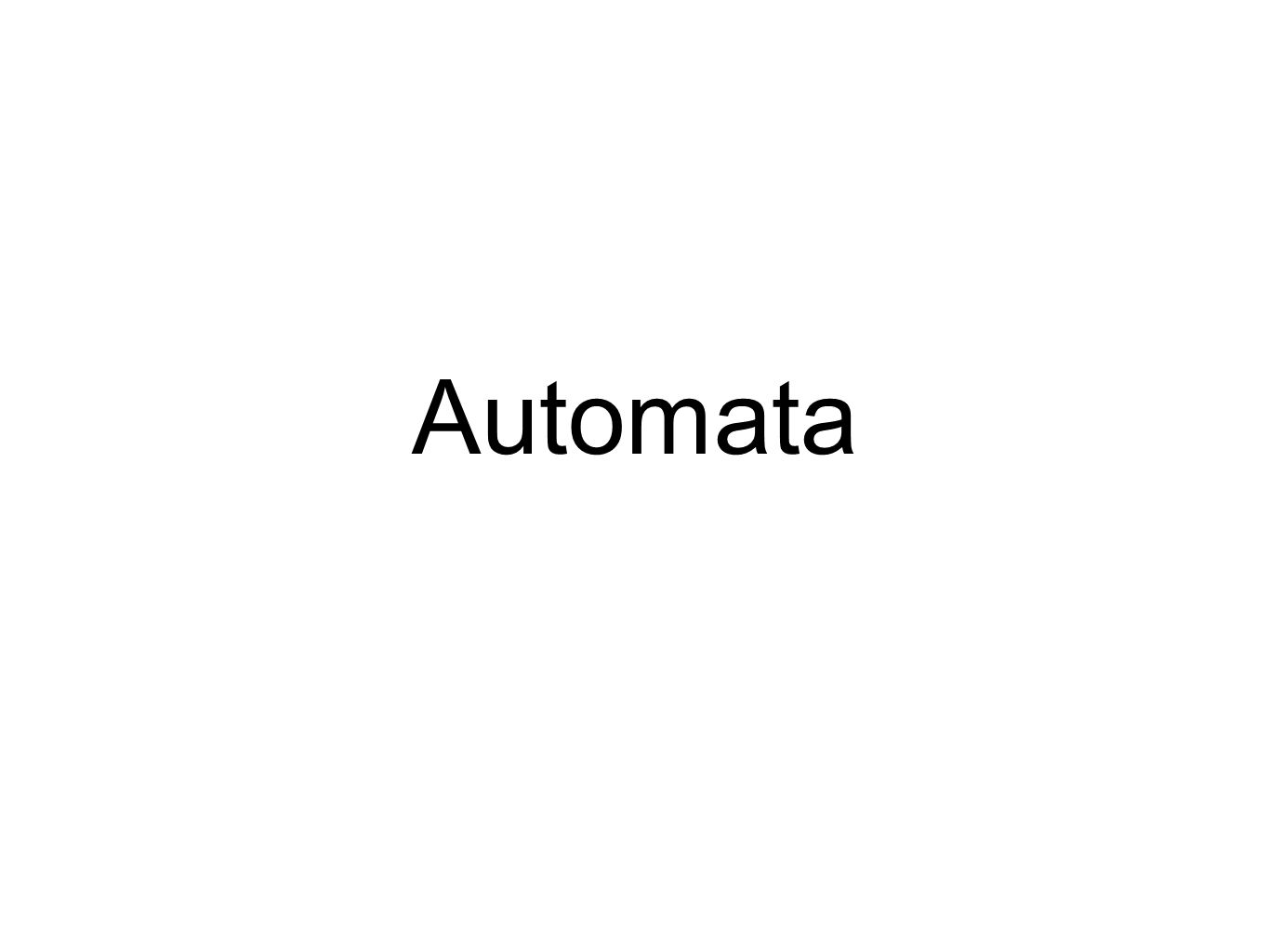 Automaton -- Something which has the power of spontaneous motion or self-movement.
