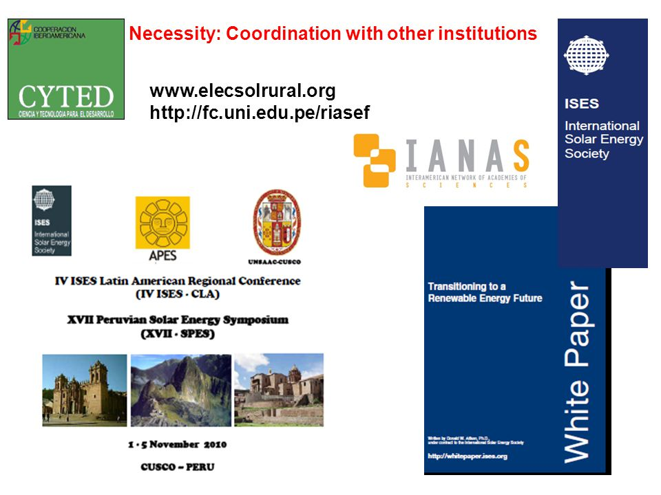 www.elecsolrural.org http://fc.uni.edu.pe/riasef Necessity: Coordination with other institutions