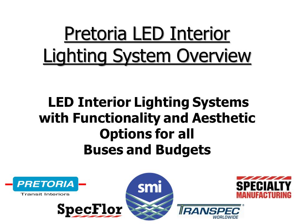 Pretoria began Supplying Interior LED Lighting Systems in 2007 for Service in North American Transit Buses.