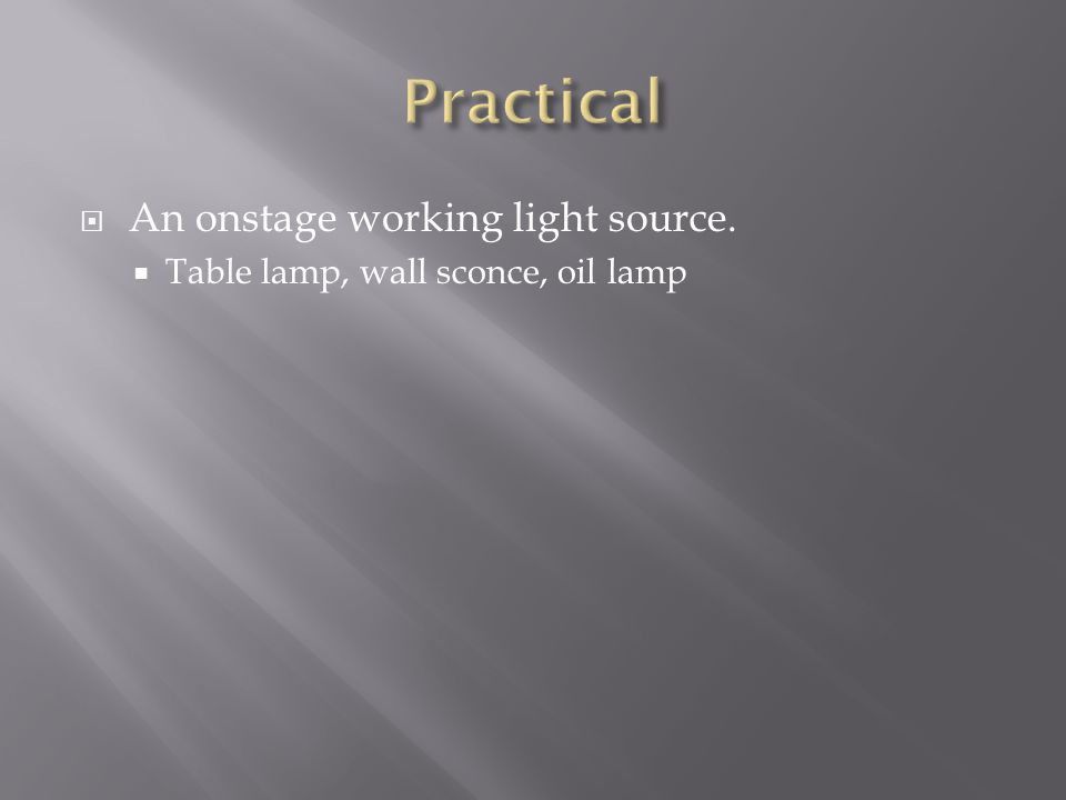 A specialty device designed to give the appearance of being a light source Fire effect, candle, torch, lighting