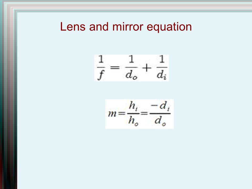 Lens and mirror equation
