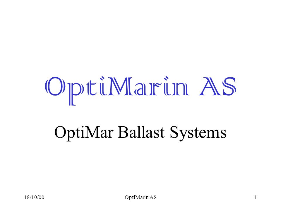 18/10/00OptiMarin AS1 OptiMar Ballast Systems