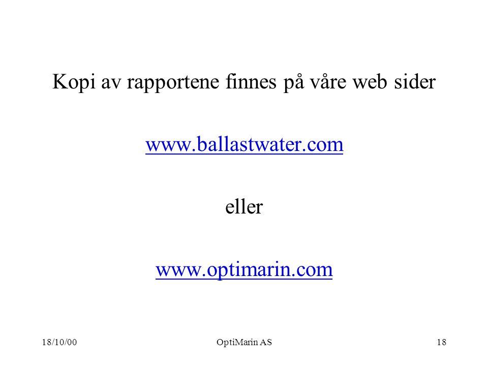 18/10/00OptiMarin AS18 Kopi av rapportene finnes på våre web sider www.ballastwater.com eller www.optimarin.com