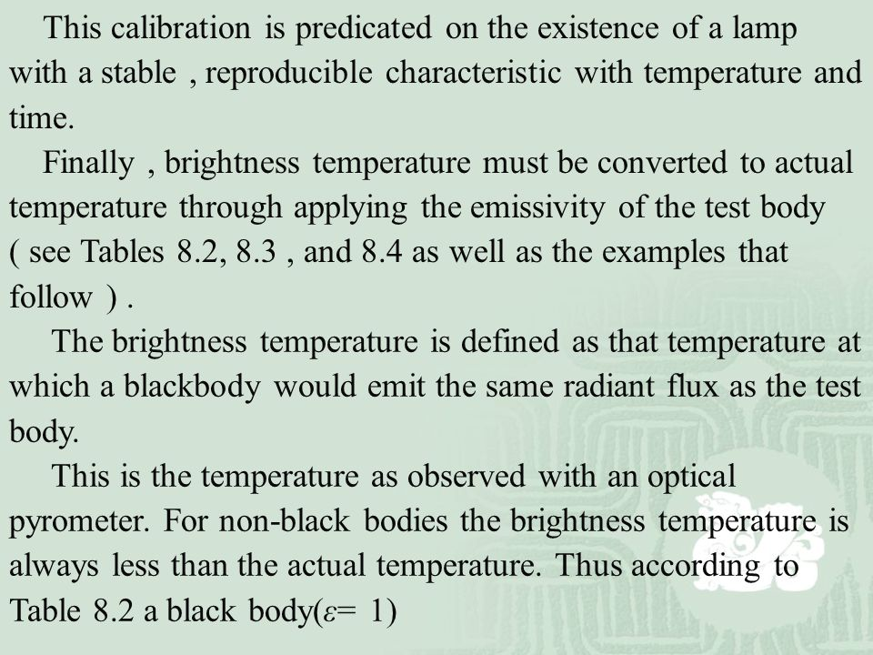This calibration is predicated on the existence of a lamp with a stable, reproducible characteristic with temperature and time. Finally, brightness te