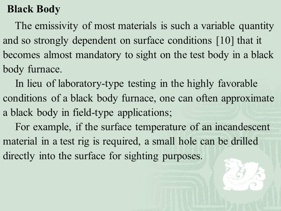 Black Body The emissivity of most materials is such a variable quantity and so strongly dependent on surface conditions [10] that it becomes almost ma
