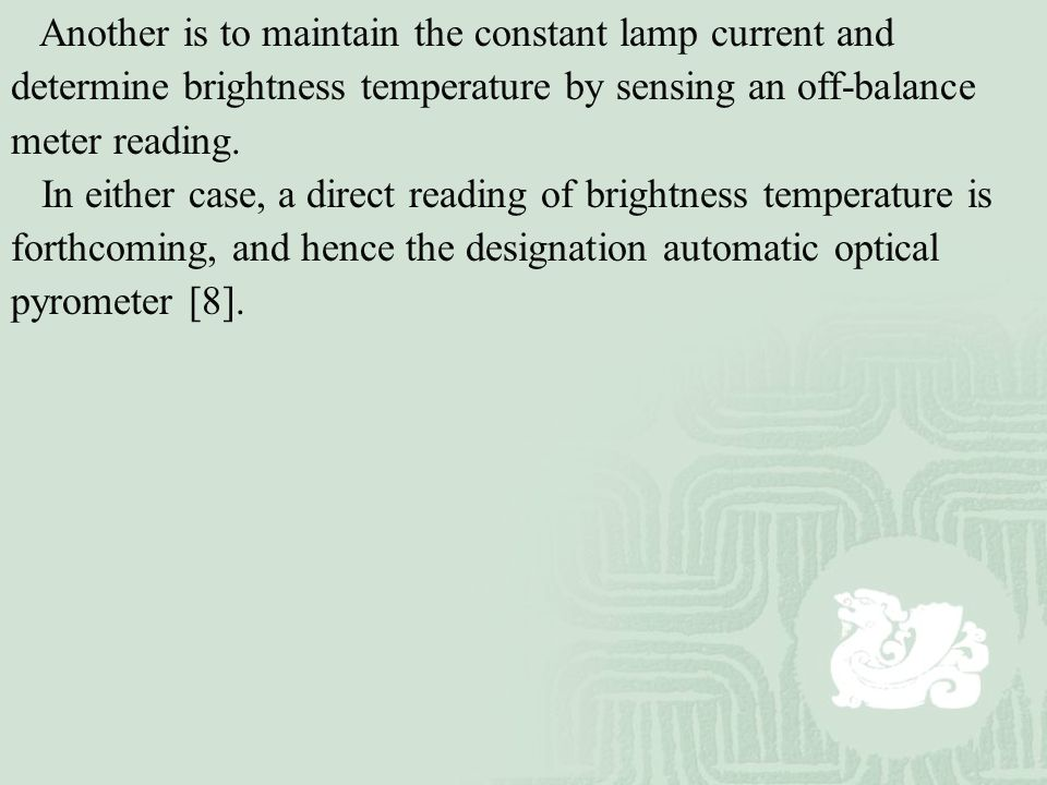 Another is to maintain the constant lamp current and determine brightness temperature by sensing an off-balance meter reading. In either case, a direc