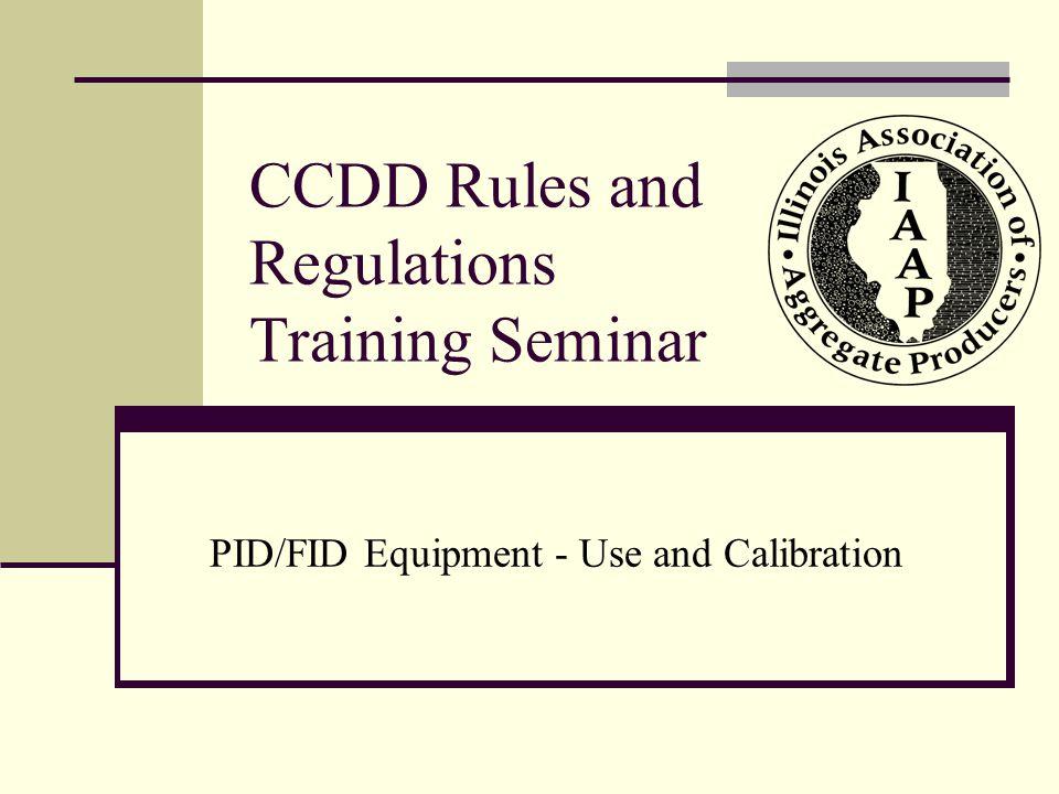 Equipment Pat Maloney J & M Instruments Field Use at CCDD Facilities Matt Vondra Bluff City Materials PID/FID Equipment Use and Calibration