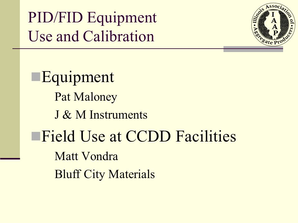 AGENDA Presentation on PID and FID Technology Demonstration of TVA (FID-PID) Demonstration of RAE PIDs Questions And Answers PID/FID Equipment