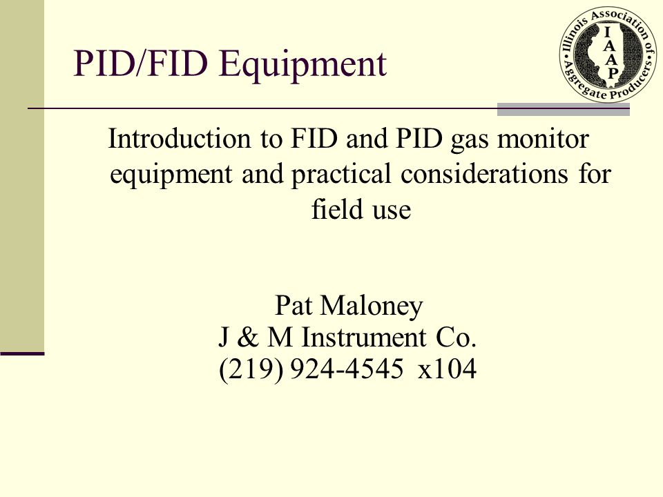 IP and Lamps IEPA requires 10.6 minimum (best lamp) 9.8 reduced survey capability 11.7 expanded range Quickly degrades – less stable short life PID/FID Equipment