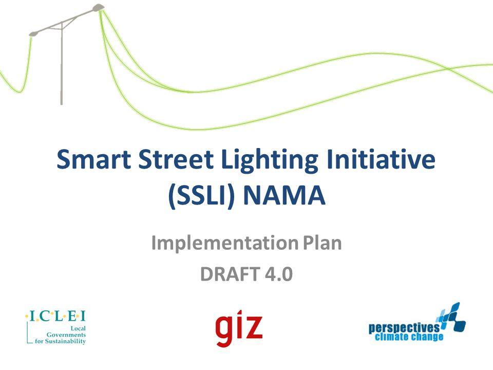Smart Street Lighting Initiative (SSLI) NAMA Implementation Plan DRAFT 4.0