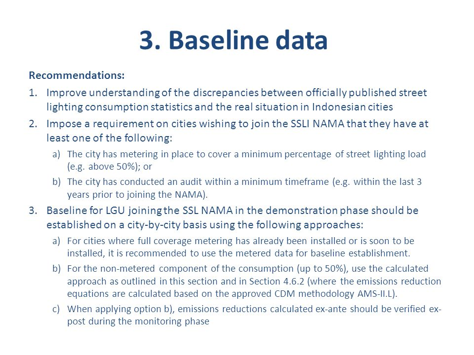 3. Baseline data Recommendations: 1.Improve understanding of the discrepancies between officially published street lighting consumption statistics and