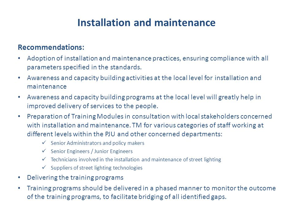 Recommendations: Adoption of installation and maintenance practices, ensuring compliance with all parameters specified in the standards. Awareness and