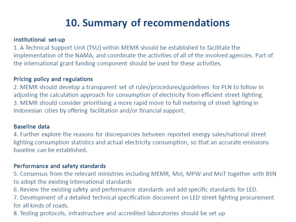 10. Summary of recommendations Institutional set-up 1. A Technical Support Unit (TSU) within MEMR should be established to facilitate the implementati