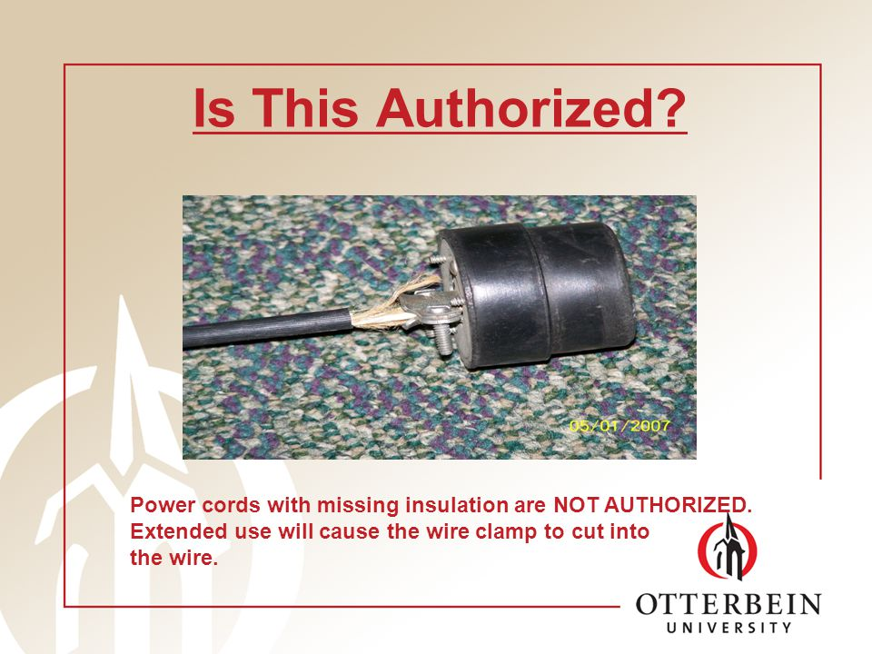 Is This Authorized. Power cords with missing insulation are NOT AUTHORIZED.