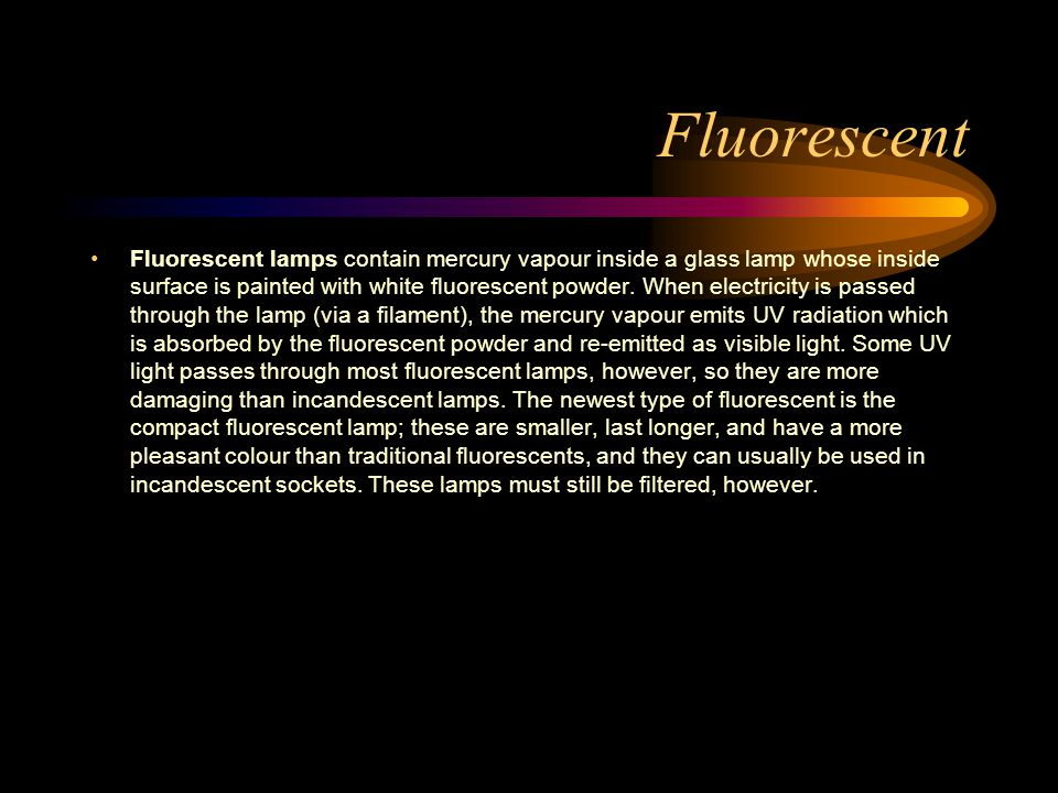 High Intensity Discharge Like fluorescents, high intensity discharge (HID) lamps contain a vapour inside a glass lamp coated with a fluorescent powder, but they are much more intense than normal fluorescents.