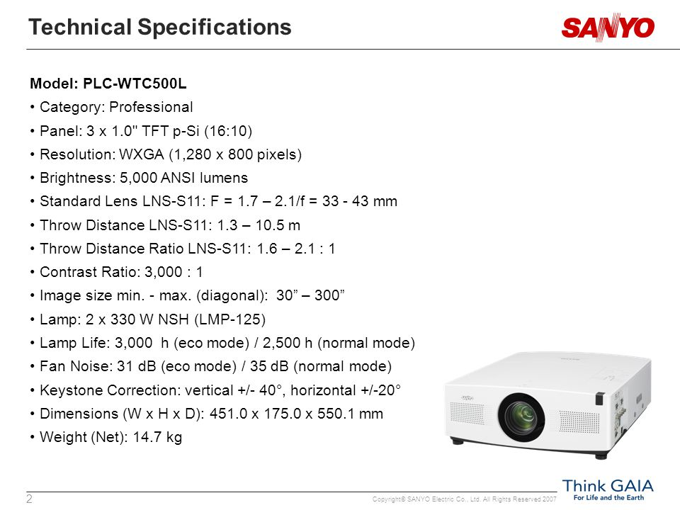 Copyright© SANYO Electric Co., Ltd. All Rights Reserved 2007 2 Technical Specifications Model: PLC-WTC500L Category: Professional Panel: 3 x 1.0