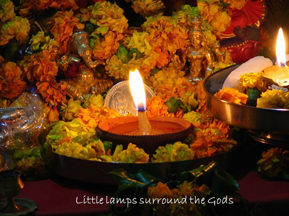 Little lamps surround the Gods