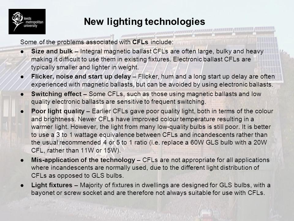 New lighting technologies Fixtures unsuitable for CFLs [Source: Palmer & Boardman, 1998]