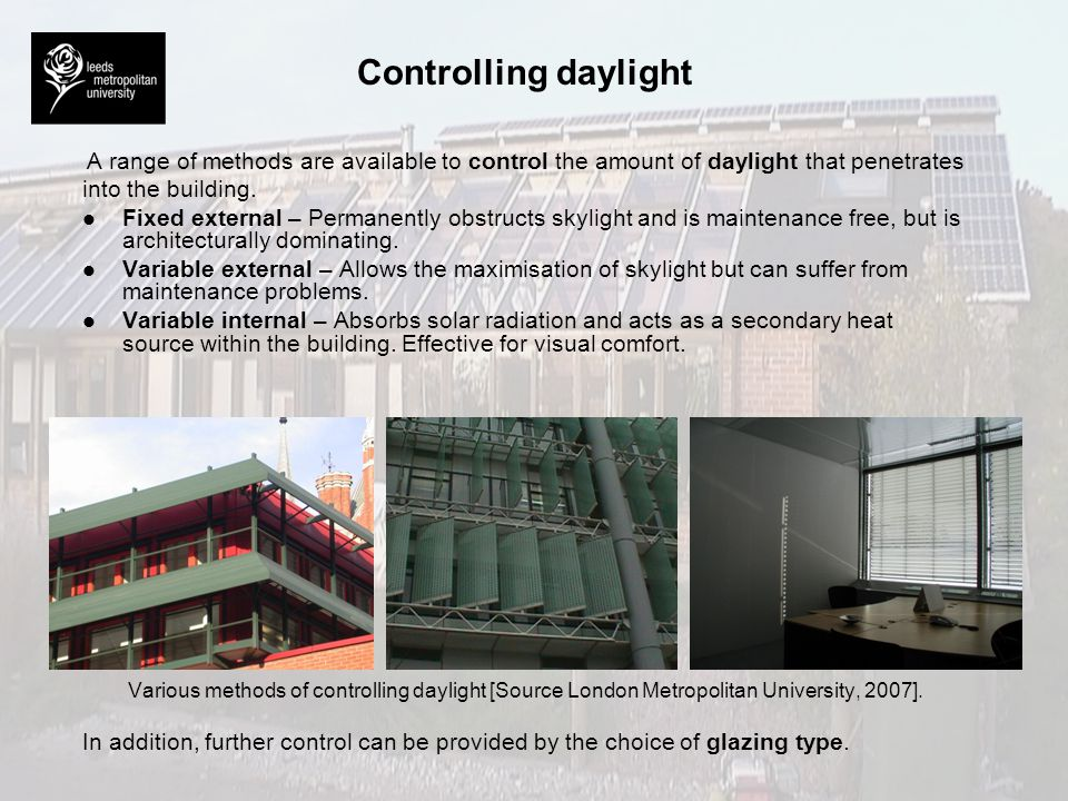 Daylight factor Interior daylight is measured using a parameter known as the Daylight Factor (DF).