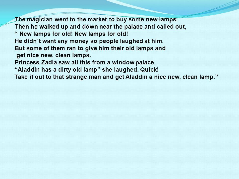 The magician went to the market to buy some new lamps.