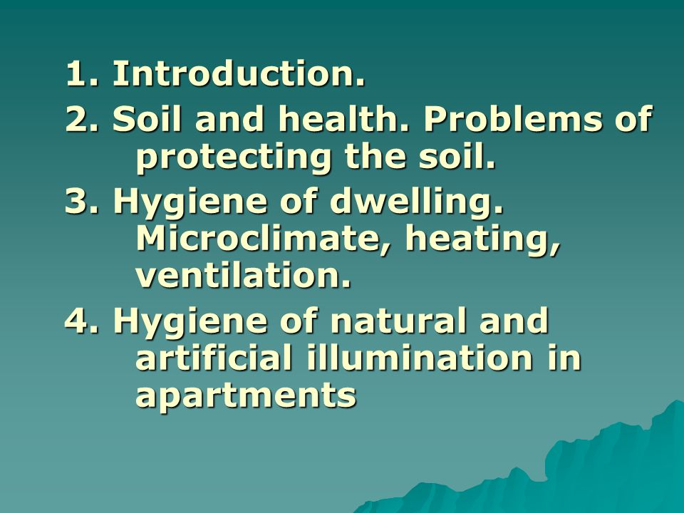 1. Introduction. 2. Soil and health. Problems of protecting the soil.