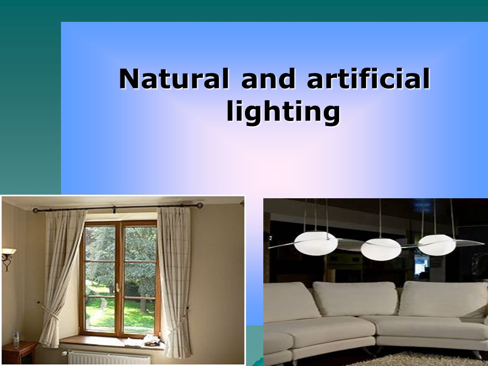 Natural and artificial lighting