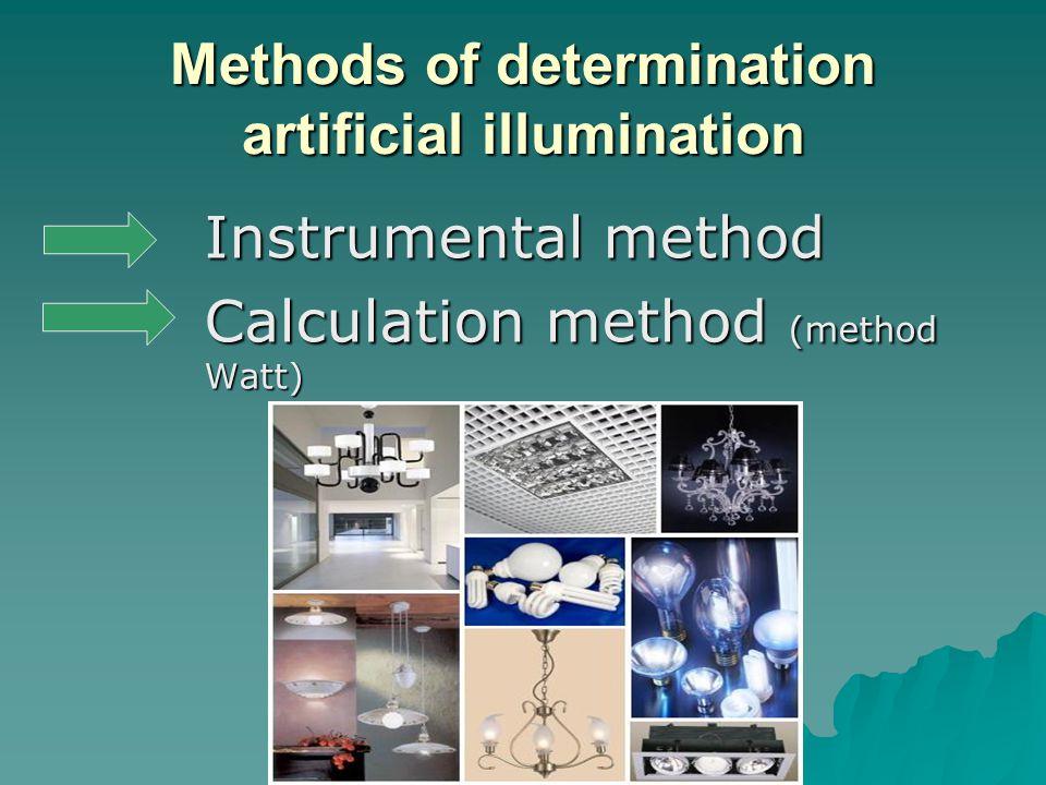 Mеthods of determination artificial illumination Instrumental method Calculation method (method Watt)
