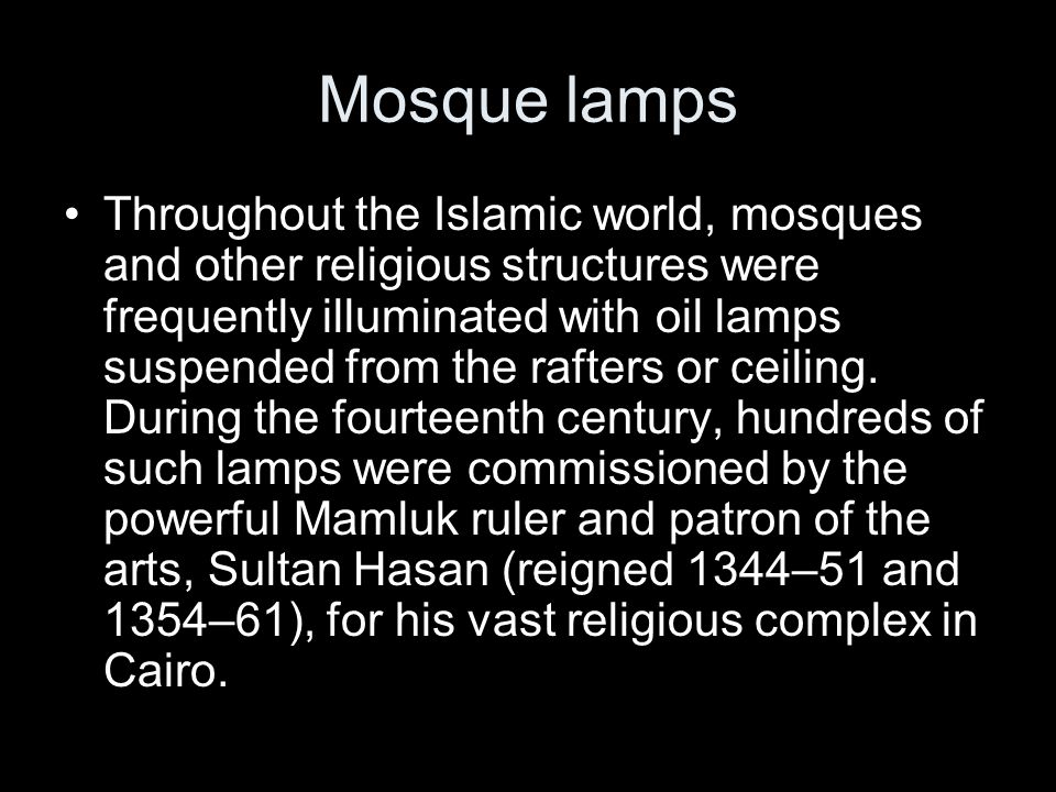 These mosque lamps were elaborately decorated with paint, gilt, and enamel, and often included the sultan s name as symbolic representations of a specific Koranic verse (sura 24, verse 35), known as the Light verse, which encircles the tall neck of the lamp.