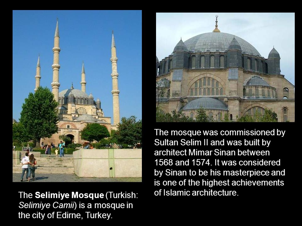Sinan (1489 -1588) Prolific and brilliant master-architect of the Ottoman Empire, holding responsibilities for an enormous range of public works.