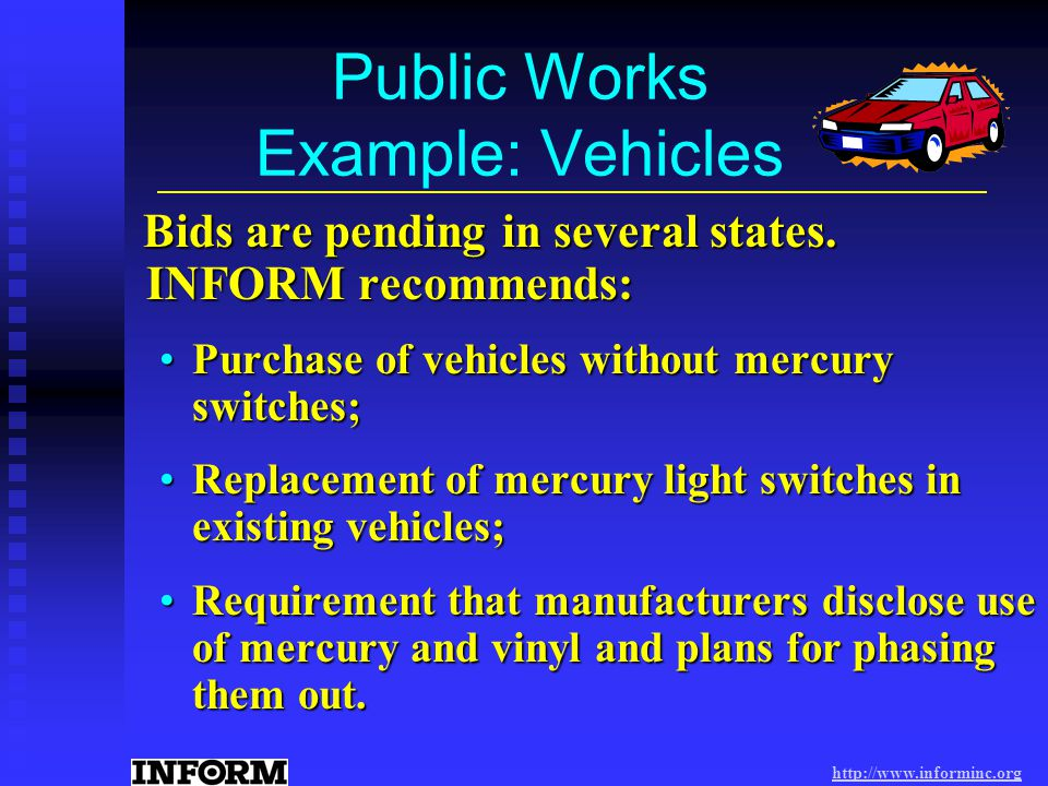http://www.informinc.org Public Works Example: Vehicles Bids are pending in several states.