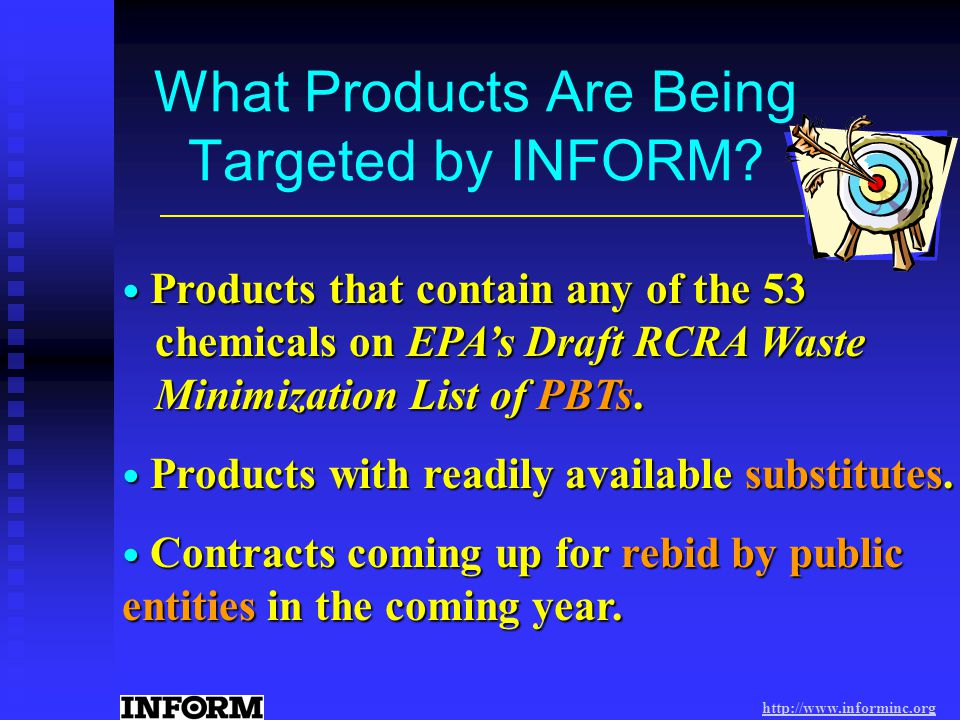 http://www.informinc.org INFORM Assists Public Entities By: Identifying products containing PBTs.