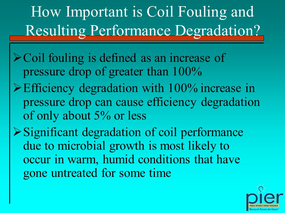 How Important is Coil Fouling and Resulting Performance Degradation.