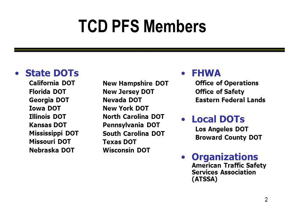 2 TCD PFS Members FHWA Office of Operations Office of Safety Eastern Federal Lands Local DOTs Los Angeles DOT Broward County DOT Organizations America