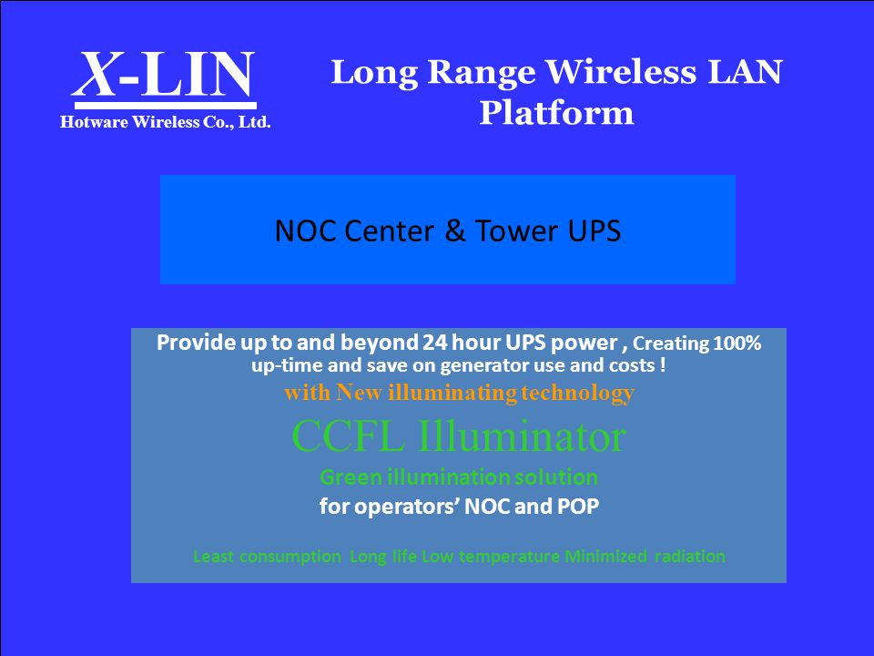 X-Lin Total Solution Systems With todays ever increasing internet use and customer demands for 100% up-time,ISPs small and large have had to add back-up power systems to their designs.