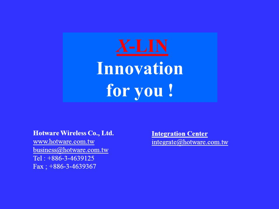 X-LIN Innovation for you . Hotware Wireless Co., Ltd.